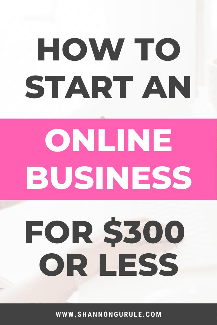 Start An Online Business For Less Than $300.00