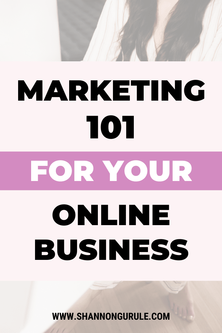 Marketing 101 For Your Online Business