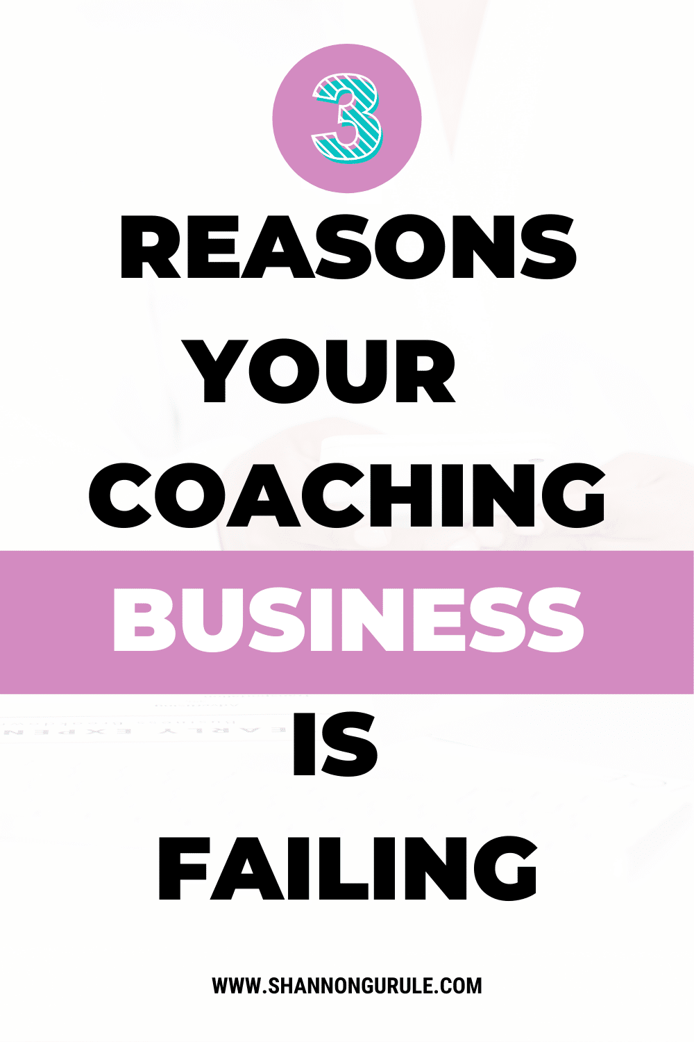 3 Reasons Your Coaching Business Is Failing